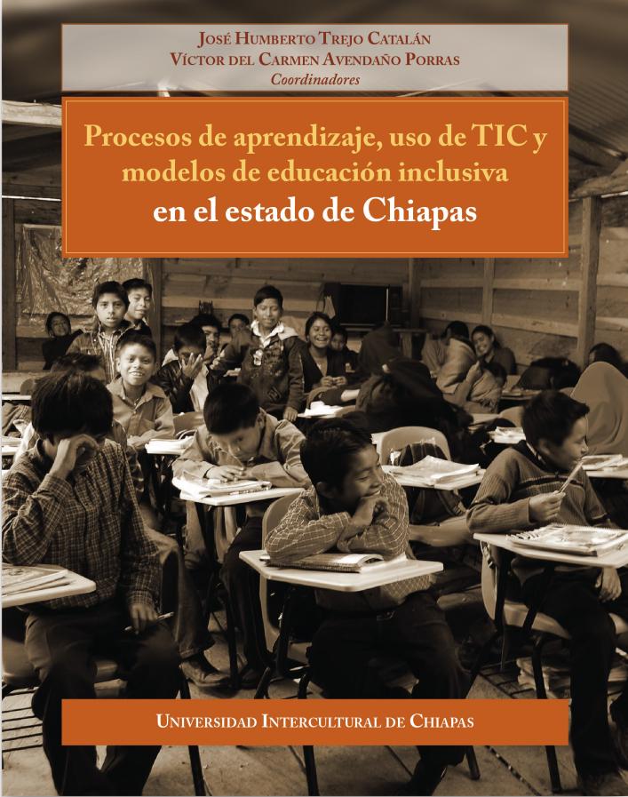 Procesos de aprendizaje, uso de TIC y modelos de educación inclusiva en el estado de Chiapas