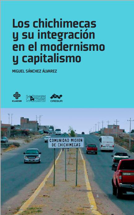 Los chichimecas y su integración en el modernismo y capitalismo