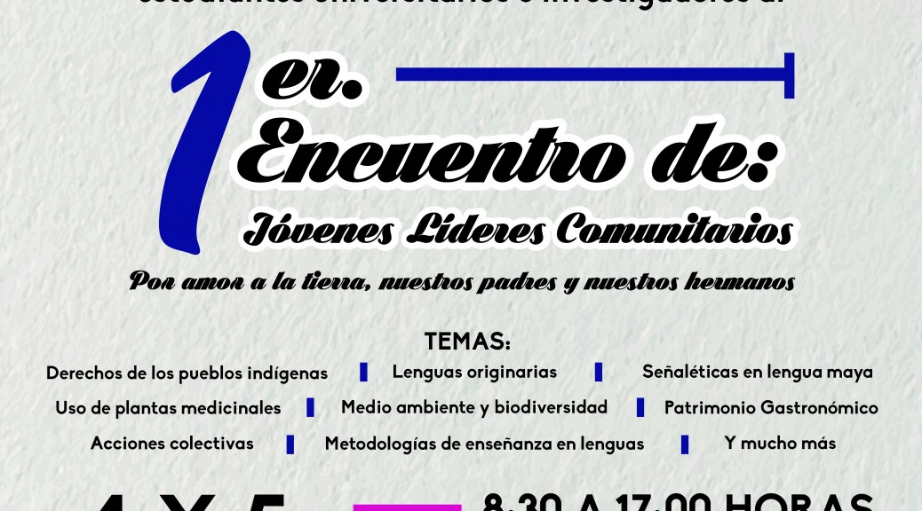 UNICH sede del 1er Encuentro de: Jóvenes Líderes Comunitarios a realizarse los días 4 y 5 de Febrero