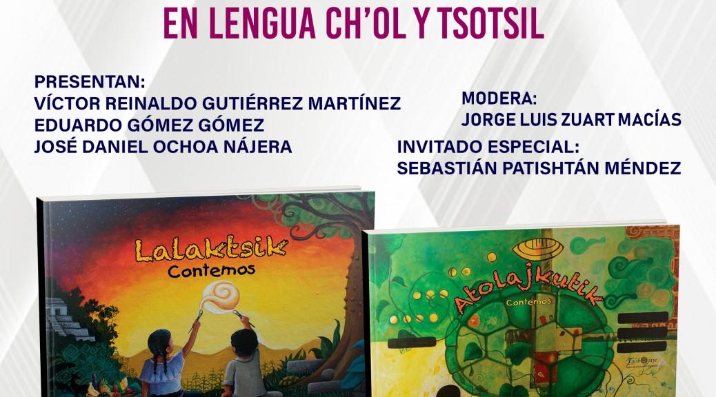 """La Universidad Intercultural de Chiapas y El Centro Estatal de Lenguas, Arte y Literatura Indígenas (CELALI) invitan a la presentación de los cuadernillos """"Lalaktsik"""" y """"Atolakutik"""" (Contemos) en lengua Tsotsil y Ch´ol 17 de Marzo 13:00 hrs Sala Audiovisual del CUID"""